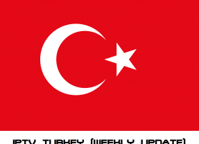 IPTV Turkey (TV Broadcast) update weekly