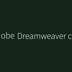 Adobe Dreamweaver 2020 v20.2.0.15263 & CC 2019 Win / macOS